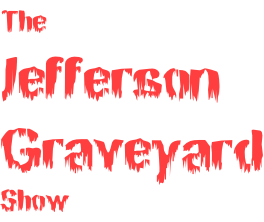 The Jefferson Graveyard Show